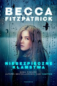 okładka Niebezpieczne kłamstwa, Książka | Becca Fitzpatrick