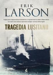 okładka Tragedia Lusitanii, Książka | Erik Larson