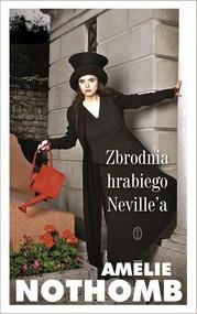 okładka Zbrodnia hrabiego Neville'a, Książka | Amelie Nothomb