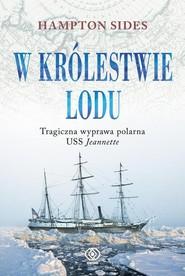 okładka W królestwie lodu, Książka   Hampton Sides