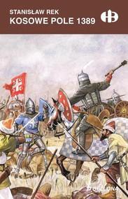 okładka Kosowe Pole 1389, Książka | Rek Stanisław
