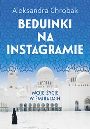 okładka Beduinki na Instagramie. Moje życie w Emiratach, Książka | Aleksandra Chrobak
