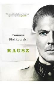 okładka Rausz, Książka | Tomasz  Białkowski