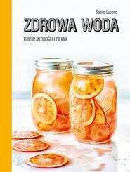 okładka Zdrowa woda. Eliksir młodości i piękna, Książka | Lucano Sonia