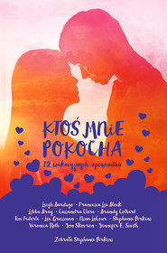 okładka Ktoś mnie pokocha. 12 wakacyjnych opowiadań, Książka   Opracowanie zbiorowe, Stephanie Perkins zebrała