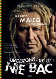 okładka Urodzony, by się nie bać, Książka | Dariusz Malejonek, Magdalena Nierebińska