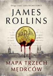 okładka Mapa trzech mędrców, Książka   James Rollins