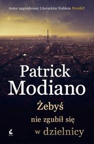 okładka Żebyś nie zgubił się w dzielnicy, Książka | Patrick Modiano