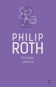 okładka Konające zwierzę, Książka   Philip Roth