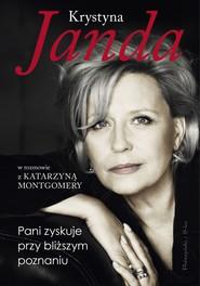 okładka Pani zyskuje przy bliższym poznaniu, Książka   Krystyna Janda, Katarzyna Montgomery
