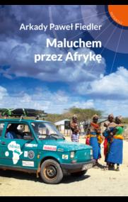 okładka Maluchem przez Afrykę, Książka | Paweł Fiedler Arkady