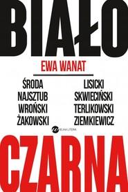 okładka Biało-czarna, Książka | Ewa Wanat