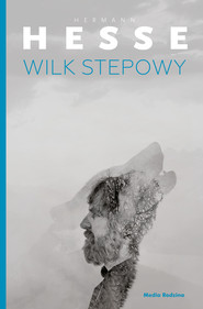 okładka Wilk stepowy, Ebook | Hermann  Hesse