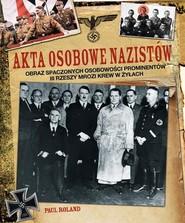 okładka Akta osobowe nazistów, Książka   Roland Paul