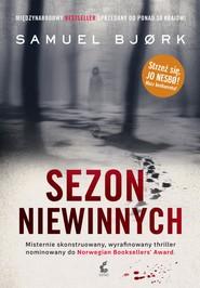 okładka Sezon niewinnych, Książka | Samuel Bjørk