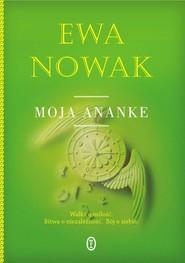 okładka Moja Ananke, Książka   Ewa Nowak