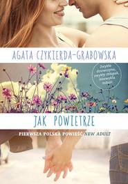 okładka Jak powietrze, Książka   Czykierda - Grabowska Agata