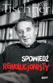 okładka Spowiedź rewolucjonisty, Książka | Józef Tischner