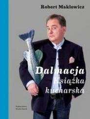 okładka Dalmacja. Książka kucharska, Książka | Robert Makłowicz