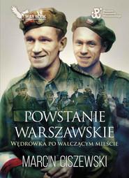 okładka Powstanie Warszawskie, Książka   Marcin Ciszewski