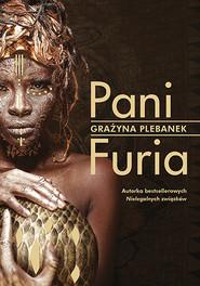 okładka Pani Furia, Książka | Grażyna Plebanek