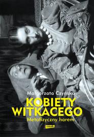 okładka Metafizyczny harem. Kobiety Witkacego, Książka   Małgorzata Czyńska
