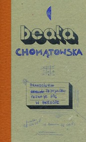 okładka Prawdziwych przyjaciół poznaje się w Bredzie, Książka | Beata Chomątowska