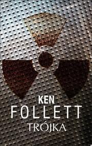 okładka Trójka, Książka | Ken Follett