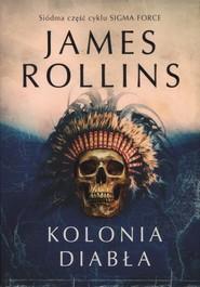 okładka Kolonia diabła, Książka | James Rollins
