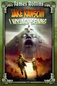 okładka Jake Ransom i Wyjący Sfinks, Książka | James Rollins