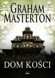 okładka Dom kości, Książka | Graham Masterton