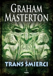 okładka Trans śmierci, Książka | Graham Masterton