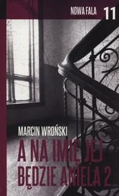 okładka A na imię jej będzie Aniela. Część 2, Książka | Marcin Wroński