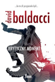 okładka Krytyczny moment, Książka | David Baldacci