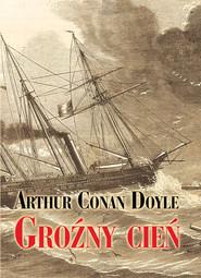 okładka Groźny cień, Książka | Arthur Conan Doyle