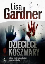 okładka Dziecięce koszmary, Książka | Lisa Gardner