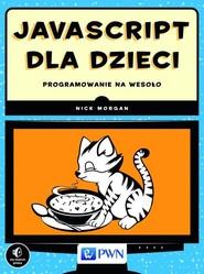 okładka JavaScript dla dzieci. Programowanie na wesoło, Książka   Nick  Morgan