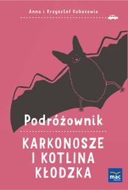 okładka Podróżownik Karkonosze i Kotlina Kłodzka, Książka | Anna Kobus, Krzysztof Kobus