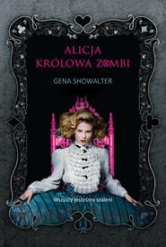 okładka Alicja królowa zombi, Książka | Gena Showalter