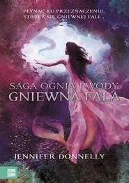 okładka Saga Ognia i Wody. Gniewna fala, Książka | Jennifer Donnelly