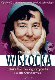 okładka Michalina Wisłocka. Sztuka kochania gorszycielki, Książka | Violetta Ozminkowski