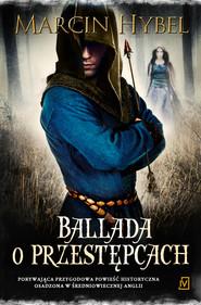 okładka Ballada o przestępcach, Książka | Marcin Hybel
