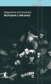 okładka Wytrąceni z milczenia, Książka | Magdalena Grochowska