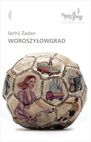 okładka Woroszyłowgrad, Książka | Serhij Żadan
