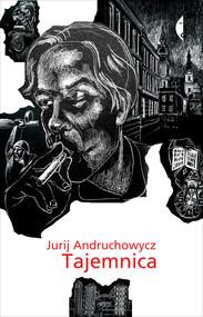 okładka Tajemnica, Książka | Jurij Andruchowycz