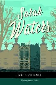 okładka Ktoś we mnie, Książka | Sarah  Waters