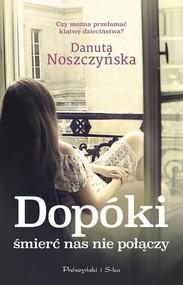 okładka Dopóki śmierć nas nie połączy, Książka   Danuta Noszczyńska