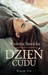 okładka Dzień cudu, Książka   Wioletta Sawicka