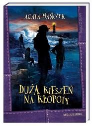 okładka Duża kieszeń na kłopoty, Książka   Agata Mańczyk