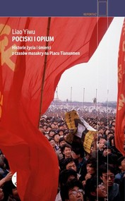 okładka Pociski i opium. Historie życia i śmierci z czasów masakry na placu Tiananmen, Książka   Liao Yiwu